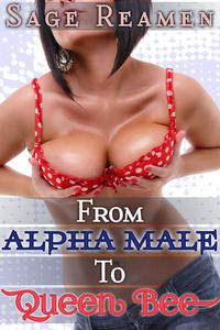 From Alpha Male to Queen Bee - Waking Up a Woman (Gender Swap Erotica)