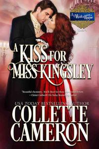 A Kiss for Miss Kingsley: A Historical Regency Romance