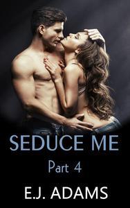 Seduce Me Part 4