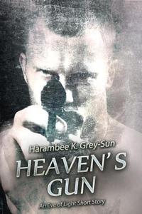 Heaven's Gun: An Eve of Light Short Story