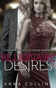 Alpha Billionaire Romance: Billionaire Desires