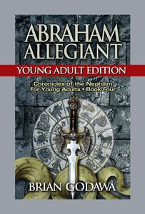 Abraham Allegiant: Young Adult Edition