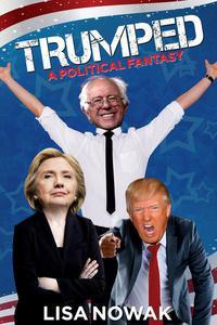 Trumped: A Political Fantasy