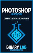 PhotoShop Handbook  Learn the Basics of Photoshop in 2 Weeks