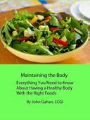 Maintaining the Body Everything You Need to Know About Having a Healthy Body With the Right Foods