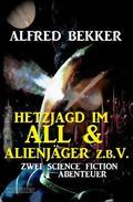 Hetzjagd im All & Alienjäger z.b.V. (Zwei Science Fiction Abenteuer)