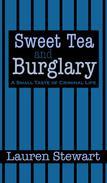 Sweet Tea and Burglary