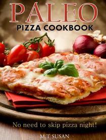Paleo Pizza Cookbook: No need to skip pizza night!