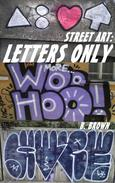 STREET ART: LETTERS ONLY