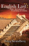 English Last: True Accounts of Teaching in China