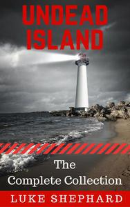 Undead Island: The Complete Collection