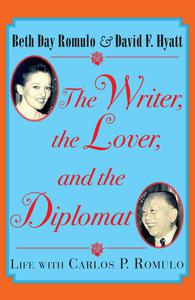 The Writer, the Lover and the Diplomat:  Life with Carlos P. Romulo