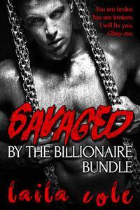 Savaged By The Billionaire - Bundle
