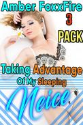 Taking Advantage of My Sleeping Niece 3-Pack Sleep Sex Uncle Niece Erotica Breeding Erotica Taboo Incest Brother Sister Erotica Uncle Erotica Creampie Bareback Pregnancy Impregnation Box Set