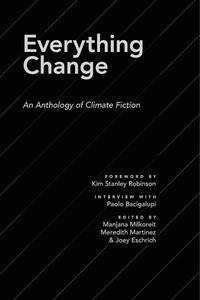 Everything Change: An Anthology of Climate Fiction
