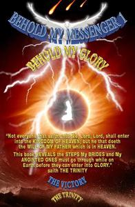 Heaven's News!!! Keys to Unlock Heaven's Door, By Jesus!!! Behold My Messenger 1 Behold My Glory