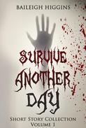 Survive Another Day - Short Story Collection Volume 1
