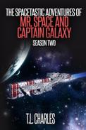 The Spacetastic Adventures of Mr. Space and Captain Galaxy: Season Two