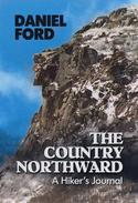 The Country Northward: A Hiker's Journal, Along the Trail in the White Mountains of New Hampshire