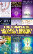 The Complete Chakra & Energy Healing Library