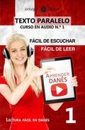 Aprender Danés - Texto paralelo   Fácil de leer   Fácil de escuchar  - CURSO EN AUDIO n.º 1