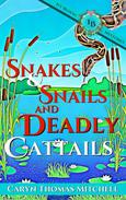 Snakes & Snails and Deadly Cattails