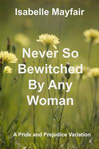 Never So Bewitched By Any Woman