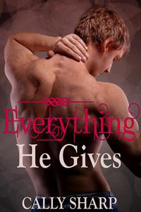 Everything He Gives (Everything He Needs, Part 3)
