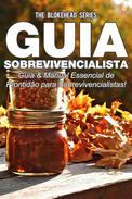Guia Sobrevivencialista : Guia & Manual Essencial de Prontidão para Sobrevivencialistas!