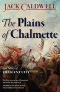 The Plains of Chalmette: a Story of Crescent City