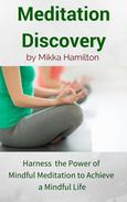 Meditation Discovery: Harness the Power of Mindful Meditation to Achieve a Mindful Life