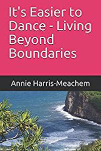 It's Easier to Dance -Living Beyond Boundaries