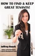 How To Find & Keep Great Tenants!