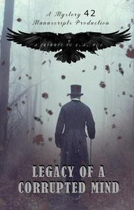 Legacy of A Corrupted Mind