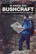 Bushcraft: 7 Top Tip Of Bushcraft Skills For Beginners