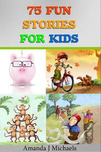 75 Fun Stories for Kids 3 to 8 Year Olds