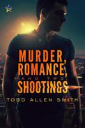Murder, Romance, and Two Shootings