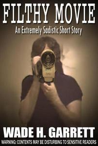 Filthy Movie: A Sadistic Short Story