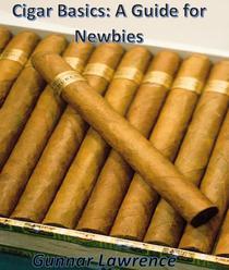 Cigar Basics: A Guide for Newbies