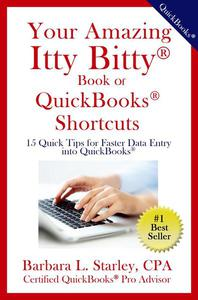 Your Amazing Itty Bitty Book Of QuickBooks® Shortcuts