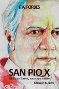 San Pío X. El Papa Sarto, un papa santo