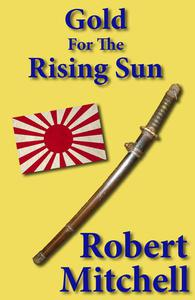 Gold for the Rising Sun