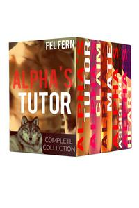 Alpha's Tutor Complete Series: Boxed Set