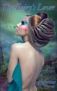 The Fairy's Lover: A Erotic Regency Fairytale