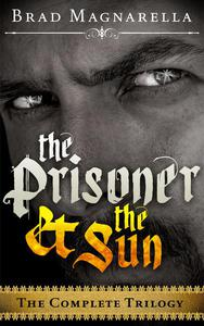 The Prisoner and the Sun (The Complete Trilogy)