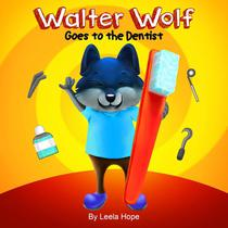 Walter Wolf Goes to the Dentist