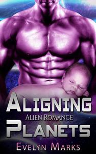 Aligning Planets : Alien Romance