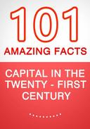 Capital in the Twenty-First Century - 101 Amazing Facts You Didn't Know