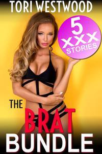 The Brat Bundle : 5 XXX Stories