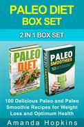 Paleo Diet Box Set: 100 Delicious Paleo and Paleo Smoothie Recipes for Weight Loss and Optimum Health
